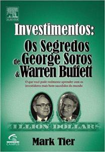 Principais livros para quem quer começar a investir - investimentos os segredos de george soros e warren buffett