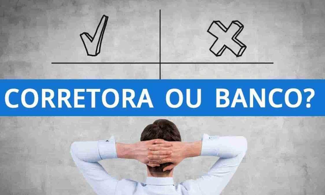 Bancos x corretoras – qual a diferença entre elas?