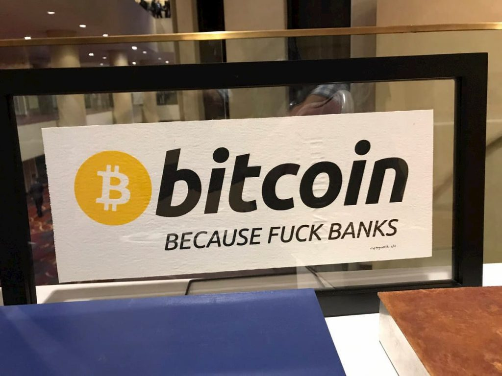 bitcoin because fuck banks