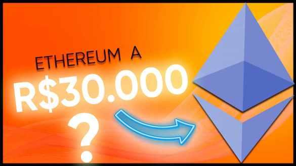 Ethereum a R$ 30.000?
